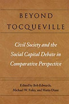 Beyond Tocqueville: Civil Society and the Social Capital Debate in Comparative Perspective - Herausgeber: Edwards, Bob Diani, Mario Foley, Michael W.