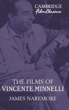 The Films of Vincente Minnelli - Naremore, James
