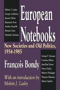 European Notebooks: New Societies and Old Politics, 1954-1985 - Bondy, Francois