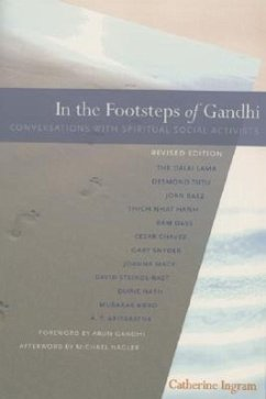 In the Footsteps of Gandhi: Conversations with Spiritual Social Activists - Ingram, Catherine