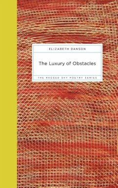 The Luxury of Obstacles - Danson, Elizabeth