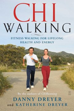 Chiwalking: The Five Mindful Steps for Lifelong Health and Energy - Dreyer, Danny Dreyer, Katherine