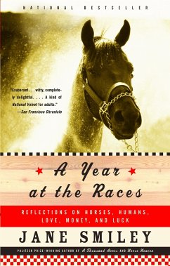 A Year at the Races: Reflections on Horses, Humans, Love, Money, and Luck - Smiley, Jane