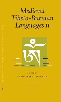 Medieval Tibeto-Burman Languages II Volume 1: Piats 2003: Tibetan Studies: Proceedings of the Tenth Seminar of the International Association for Tibet - Herausgeber: Beckwith, Christopher I. Ramble, Charles