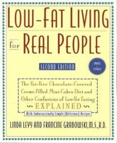 Low-Fat Living for Real People, Updated & Expanded: Educates Lay People on Making Sound Nutritional Decisions That Will Stay with Them for a Lifetime. - Levy, Linda Grabowski, Francine