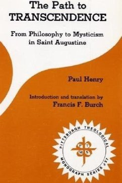 The Path to Transcendence: From Philosophy to Mysticism in Saint Augustine - Henry, Paul