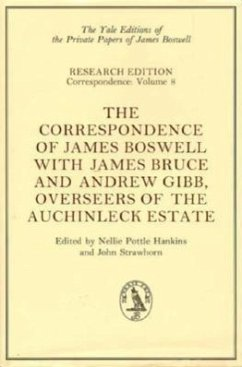 The Correspondence of James Boswell with James Bruce and Andrew Gibb, Overseers of the Auchinleck Estate - Boswell, James Bruce, James Gibb, Andrew