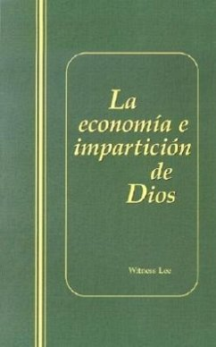 La Economia E Imparticion de Dios = The Economy and Dispensing of God - Lee, Witness