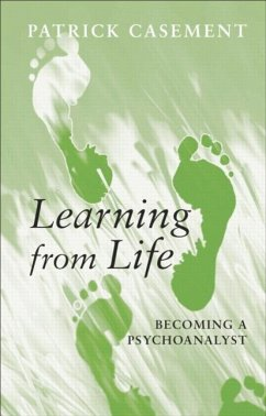 Learning from Life: Becoming a Psychoanalyst - Casement, Patri