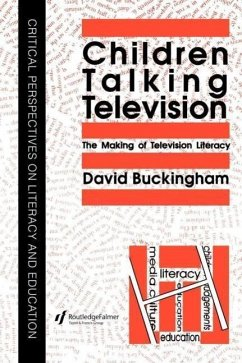 Children Talking Television The Making of Television Literacy - Buckingham, David, Professor Buckingham, D.