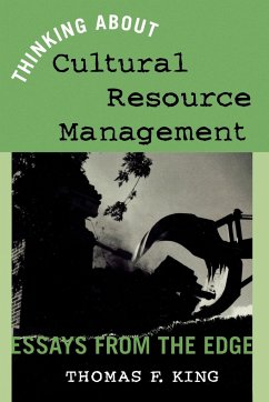 Thinking about Cultural Resource Management - King, Thomas F.