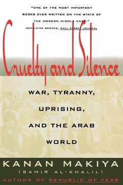 Cruelty and Silence: War, Tyranny, Uprising, and the Arab World - Makiya, Kanan