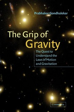 The Grip of Gravity: The Quest to Understand the Laws of Motion and Gravitation