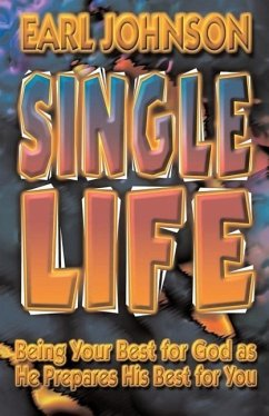 Single Life: Being Your Best for God as He Prepares His Best for You - Johnson, Earl D.