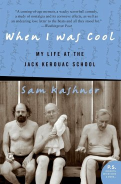 When I Was Cool: My Life at the Jack Kerouac School - Kashner, Sam