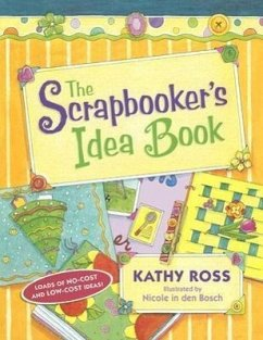 The Scrapbooker's Idea Book - Ross, Kathy