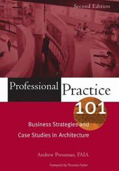 Professional Practice 101: Business Strategies and Case Studies in Architecture - Pressman, Andy