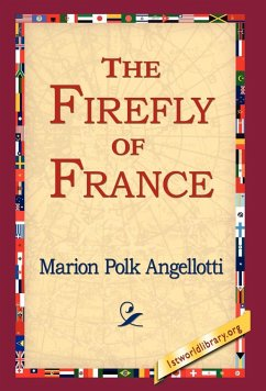 The Firefly of France - Angellotti, Marion Polk