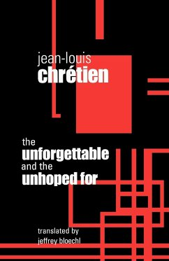 Unforgettable and the Unhoped for - Chretien, Jean-Louis