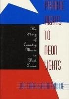 Prairie Nights to Neon Lights: The Story of Country Music in West Texas - Carr, Joseph J. Carr, Joe Munde, Alan