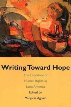 Writing Toward Hope: The Literature Of Human Rights In Latin America - Agosin, Marjorie