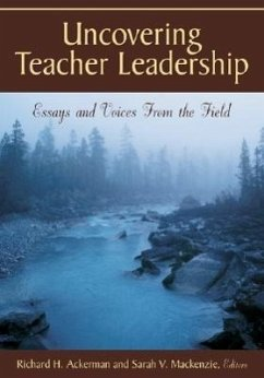 Uncovering Teacher Leadership: Essays and Voices from the Field - Ackerman, Richard H. / Mackenzie, Sarah V. (eds.)