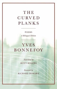 The Curved Planks: Poems - Bonnefoy, Yves