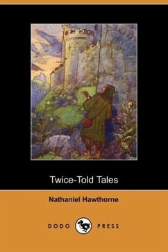 Twice-Told Tales - Hawthorne, Nathaniel Nathaniel Hawthorne, Hawthorne Nathaniel Hawthorne
