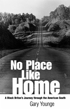 No Place Like Home: A Black Briton's Journey Through the American South - Younge, Gary