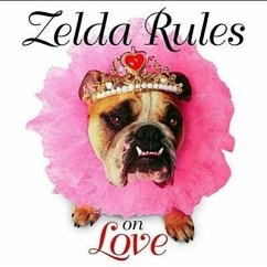 Zelda Rules on Love: A Zelda Wisdom Book - Gardner, Carol Young, Shane