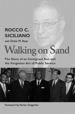 Walking on Sand: The Story of an Immigrant Son and the Forgotten Art of Public Service - Siciliano, Rocco C.