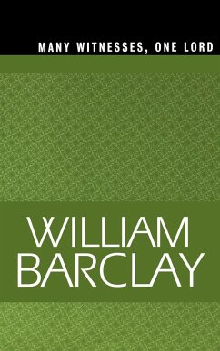 Many Witnesses, One Lord - Barclay, William