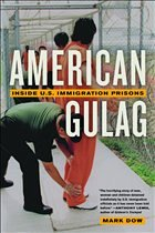American Gulag: Inside U.S. Immigration Prisons - Dow, Mark