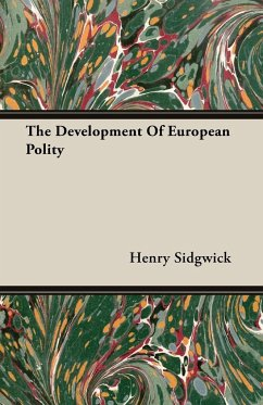 The Development Of European Polity - Sidgwick, Henry