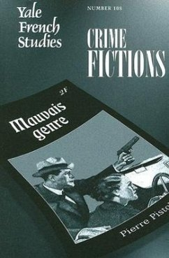 Yale French Studies, Number 108: Crime Fictions - Herausgeber: Goulet, Andrea Lee, Susanna