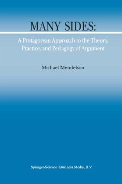 Many Sides: A Protagorean Approach to the Theory, Practice and Pedagogy of Argument - Mendelson, Michael