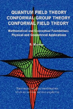 Quantum Field Theory Conformal Group Theory Conformal Field Theory: Mathematical and Conceptual Foundations Physical and Geometrical Applications - Mirman, R.