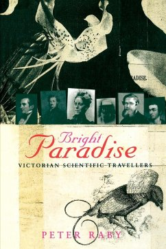 Bright Paradise: Victorian Scientific Travellers - Raby, Peter
