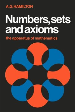 Numbers, Sets and Axioms: The Apparatus of Mathematics - Hamilton, A. G.