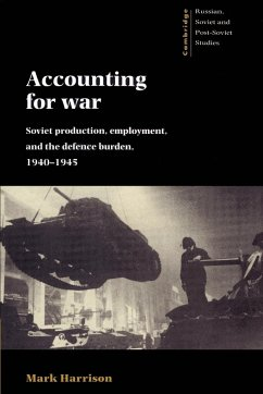 Accounting for War: Soviet Production, Employment, and the Defence Burden, 1940 1945 - Harrison, Mark