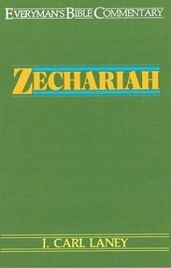 Zechariah- Everyman's Bible Commentary - Laney, J. Carol Laney, Carl