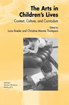 The Arts in Children's Lives - Herausgeber: Bresler, L., Thompson, C.M.