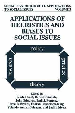 Applications of Heuristics and Biases to Social Issues - Heath, Linda / Tindale, R. Scott / Edwards, John / Posavac, Emil J. / Bryant, Fred B. / Henderson-King, Eaaron / Suarez-Balcazar, Yolanda / Myers, Judith (Hgg.)