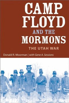 Camp Floyd and the Mormons: The Utah War - Moorman, Donald R.