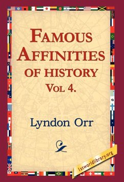 Famous Affinities of History, Vol 4 - Orr, Lyndon