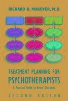 Treatment Planning for Psychotherapists, Second Edition: A Practical Guide to Better Outcomes - Makover, Richard B.