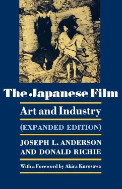 The Japanese Film: Art and Industry. (Expanded Edition) - Anderson, Joseph L. Richie, Donald