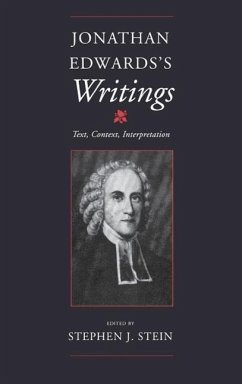 Jonathan Edwards S Writings: Text, Context, Interpretation - Herausgeber: Stein, Stephen J.