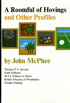 A Roomful of Hovings and Other Profiles - McPhee, John