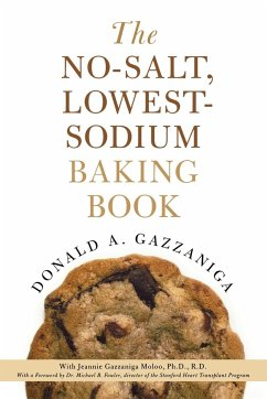 The No-Salt, Lowest-Sodium Baking Book - Gazzaniga, Donald A. Fowler, Michael B. Gazzaniga Moloo, Jeannie